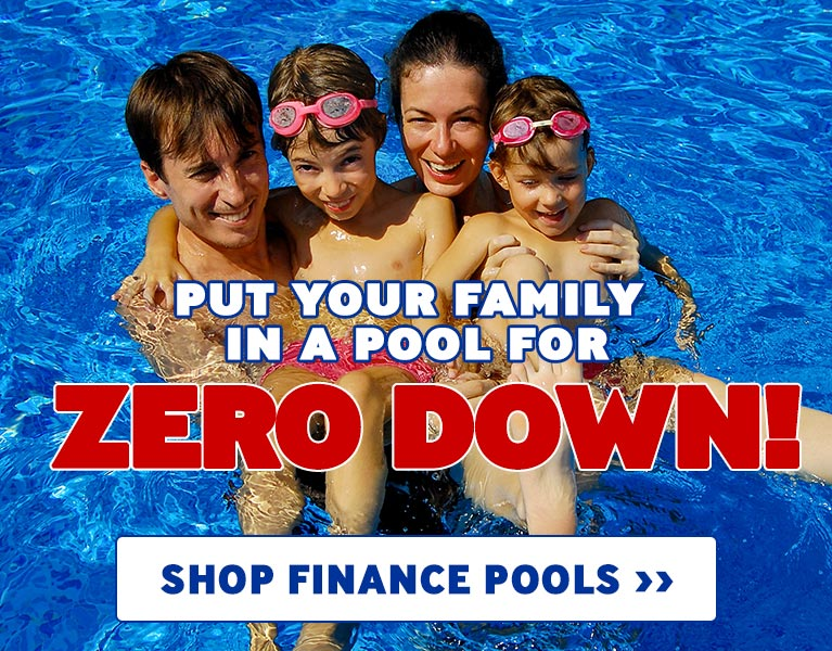 Put you family in a pool for Zero Down!